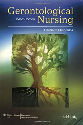 Gerontological Nursing Gerontological Nursing Eliopoulos by Lippincott Williams & Wilkins