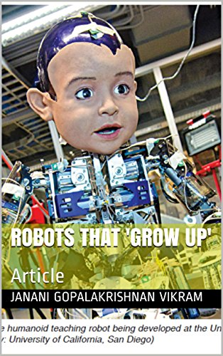 Robots That 'Grow up': Article