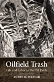 Oilfield Trash, Bobby D. Weaver, 1623490642