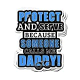 ViralTee 3 PCs Stickers I Protect and Serve Because Someone Calls Me Daddy 4 × 3 Inch Die-Cut Decals
