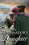 Front cover for the book The Ambassador's Daughter by Pam Jenoff