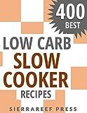 recipes ebook - LOW CARB SLOW COOKER RECIPES: 400 AMAZING LOW CARB SLOW COOKER RECIPES