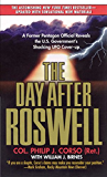 The Day After Roswell: A Former Pentagon Official Reveals the U.S. Government's Shocking UFO Cover-up