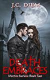 Death Embraces (Mortis Vampire Series Book 2)