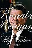 Ronald Reagan, My Father, Brian Joseph Davis, 1550229176