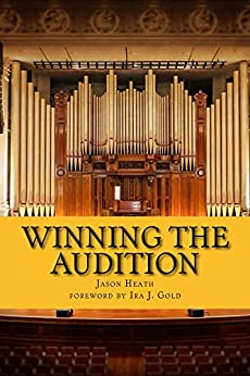 Winning the Audition: Turbocharge Your Orchestral Audition: Advice from Leaders in the Field by [Heath, Jason]