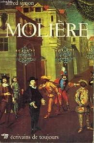 Molière - collection ecrivains de toujours n°40 par Alfred Simon