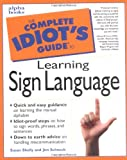 Complete Idiot's Guide to Learning Sign Language, Alpha Development Group Staff and Susan Shelly, 0028623886
