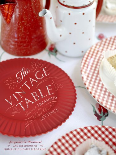 The Vintage Table: Personal Treasures and Standout Settings by Jacqueline deMontravel