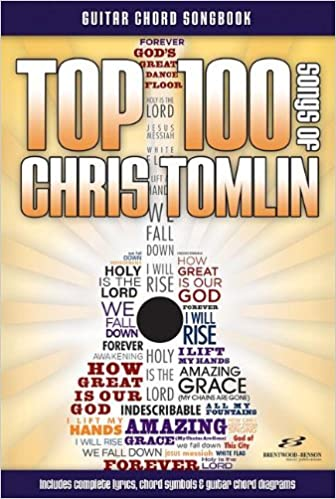Top 100 Songs of Chris Tomlin Guitar Chord Songbook: Chris Tomlin ...
