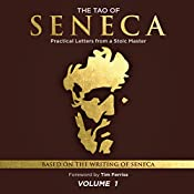 The Tao of Seneca: Practical Letters from a Stoic Master, Volume 1 |  Seneca presented by Tim Ferriss Audio