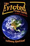 img - for I Was Evicted From Earth!...And So Were You book / textbook / text book