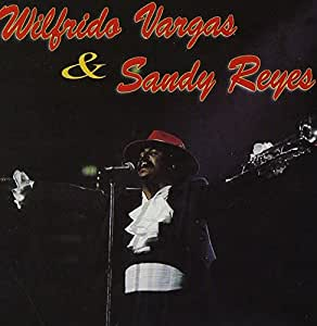 Wilfrido Vargas & Sandy Reyes