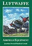 Luftwaffe Airfield Equipment, Joachim Dressel and Manfred Griehl, 0887404820