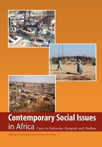 Contemporary Social Issues in Africa. Cases in Gaborone, Kampala, and Durban PDF