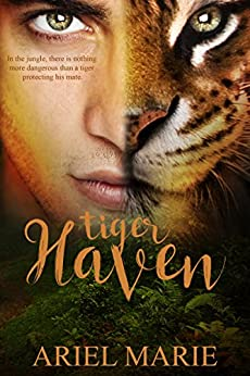 Tiger Haven by [Ariel Marie]