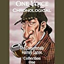 One Voice Chronological: The Consummate Holmes Canon, Collection 1 Audiobook by Sir Arthur Conan Doyle Narrated by David Ian Davies