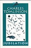 Jubilation, Charles Tomlinson, 0192824511