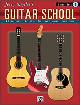 Jerry Snyder's Guitar School, Method Book 1: A Comprehensive Method for Class and Individual Instruction