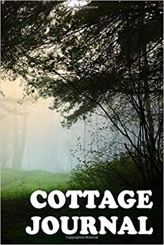Cottage Journal 200 Page Blank-Lined Soft Cover Journal For Recording All Your Great Cottage Memories