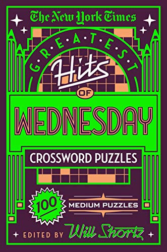 - The New York Times Greatest Hits of Wednesday Crossword Puzzles: 100 Medium Puzzles