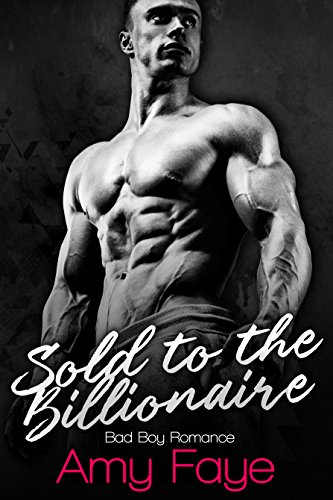 Download for free Sold To The Billionaire: Bad Boy Romance