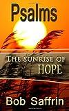 Psalms, the Sunrise of Hope, Bob Saffrin, 1479282316
