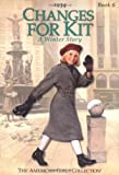 Changes For Kit (American Girl (Quality)) (American Girl Collection)
