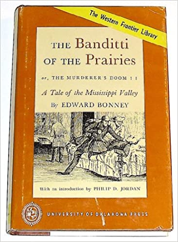 The Banditti of the Prairies or the Murderer's Doom, Edward Bonney