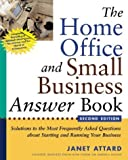 img - for The Home Office and Small Business Answer Book: Solutions to the Most Frequently Asked Questions about Starting and Running Your Business by Janet Attard (2000-08-03) book / textbook / text book