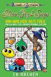 Slime Pop! Saga: IanWalker36's Tale (Tales of Gentalia Book 9)