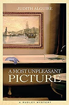 Most Unpleasant Picture, A: Rudley Mystery, A (A Rudley Mystery) by [Alguire, Judith]