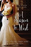 img - for A Season to Wed: Three Winter Love Stories (A Year of Weddings Novella) book / textbook / text book