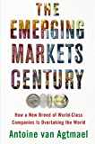 Cover of The Emerging Markets Century: How a New Breed of World-Class Companies Is Overtaking the World
