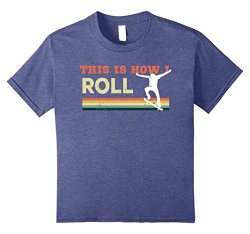 Kids Vintage Retro This is how I roll Skate Board tshirt 10 Heather Blue