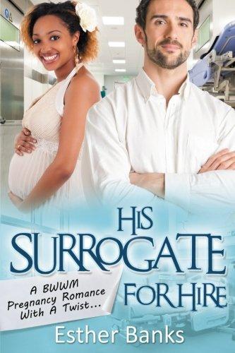 Read Online His Surrogate For Hire: A BWWM Billionaire Pregnancy Romance pdf epub