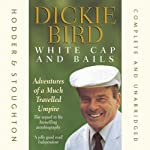 White Cap and Bails | Dickie Bird