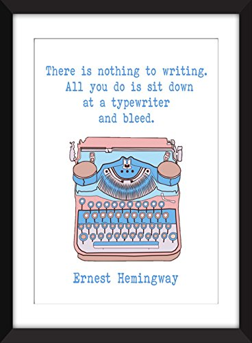 Ernest Hemingway - There is Nothing to Writing Quote - Unframed - Tracking International Class Number Mail First