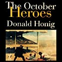 The October Heroes: Great World Series Games Remembered by the Men Who Played Them Audiobook by Donald Honig Narrated by Chris Sorensen