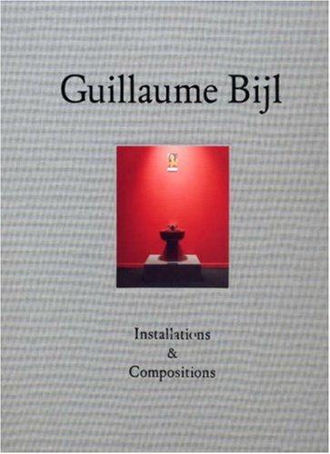 Guillaume Bijl: Installations & Compositions pdf epub