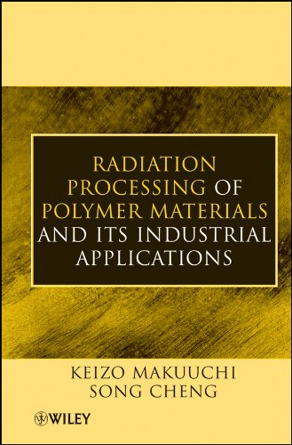 - Radiation Processing of Polymer Materials and Its Industrial Applications