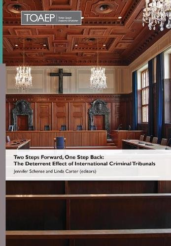 Read Online Two Steps Forward, One Step Back: The Deterrent Effect of International Criminal Tribunals PDF