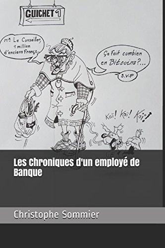 Les Chroniques d'un employé de Banque (French Edition)