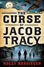 The Curse of Jacob Tracy: A Novel