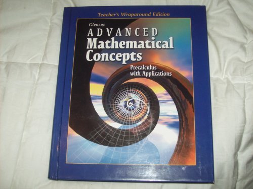 Advanced Mathmatical Concepts. Precalculus with Applications. (Teacher's Wraparound Edition)