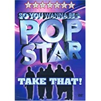 So You Wanna Be A Pop Star - Take That!