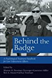 img - for Behind the Badge: A Psychological Treatment Handbook for Law Enforcement Officers book / textbook / text book