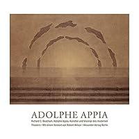 Adolphe Appia - Künstler und Visionär des modernen Theaters: Licht - Bühne - Raum