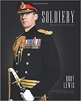 Soldiery Final Edition British Army Portraits Mr Rory P Lewis