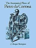 The Anatomical Plates of Pietro Da Cortona, Pietro Da Cortona, 0486250814